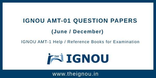 IGNOU AMT-1 Question Papers