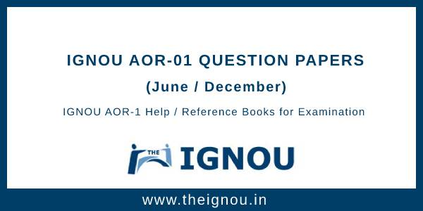 IGNOU AOR-1 Question Papers