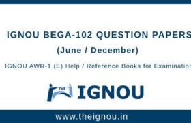 IGNOU BEGA-102 Question Papers