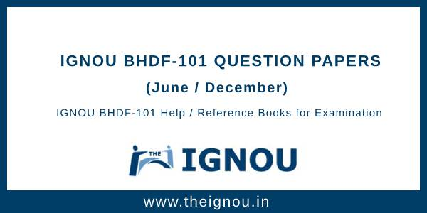 IGNOU BHDF-101 Question Papers