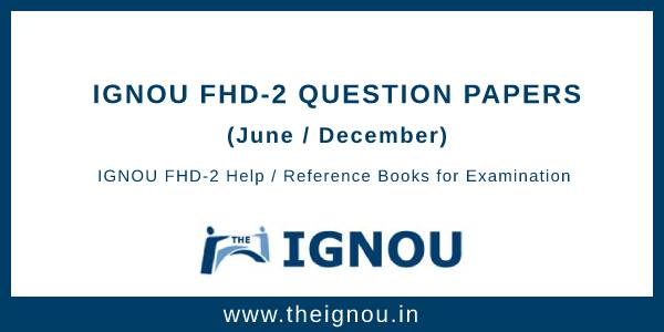 IGNOU FHD-2 Question Papers
