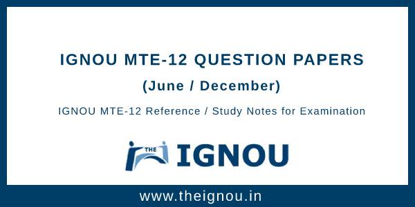 Ignou MTE-12 Question Papers