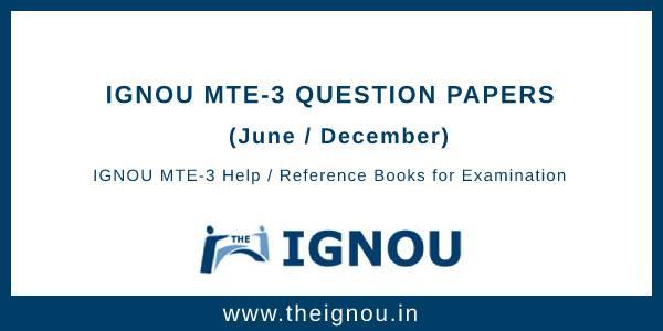 IGNOU MTE-3 Question Papers