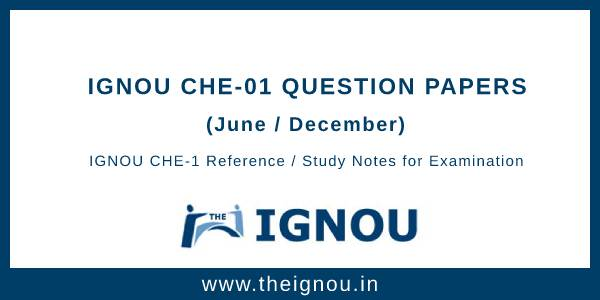IGNOU CHE-1 Question Papers