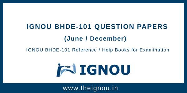 Ignou BHDE-101 Question Papers