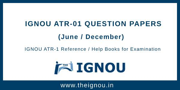 IGNOU ATR-1 Question Papers