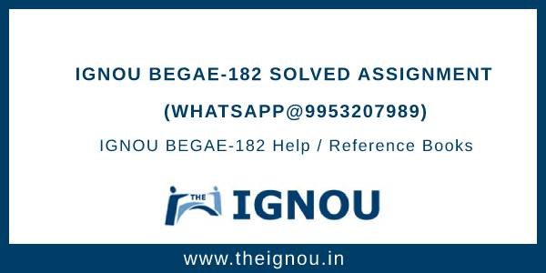 IGNOU BEGAE-182 Solved Assignment