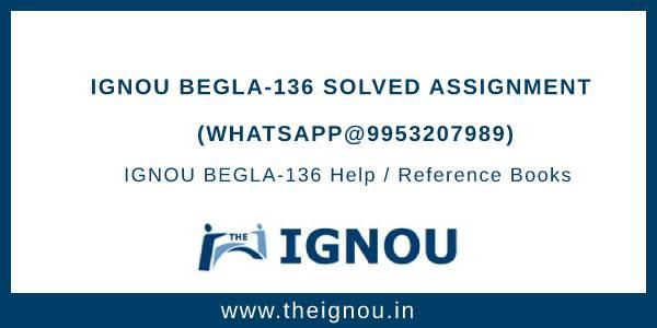 IGNOU BEGLA-136 Solved Assignment