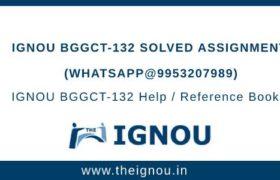 BGGCT-132 Solved Assignment