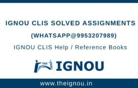 IGNOU CLIS Assignment Free Download