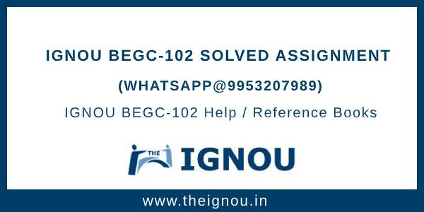 IGNOU BEGC102 Assignment