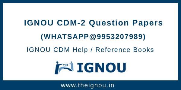 IGNOU CDM-2 Question Papers